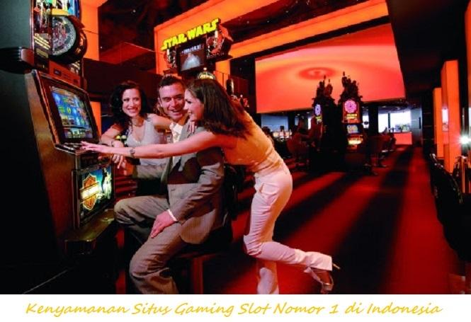 Kenyamanan Situs Gaming Slot Nomor 1 di Indonesia