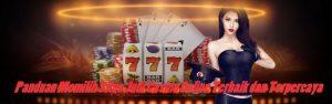 Panduan Memilih Situs Judi Casino Online Terbaik dan Terpercaya